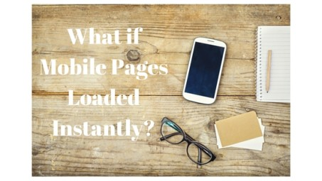 What if Mobile Web Pages Loaded Instantly?