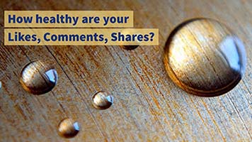 How healthy are your Likes, Comments, Shares?